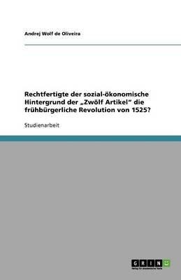 """Rechtfertigte Der Sozial-Okonomische Hintergrund Der """"Zwolf Artikel Die Fruhburgerliche Revolution Von 1525? (German,..."""