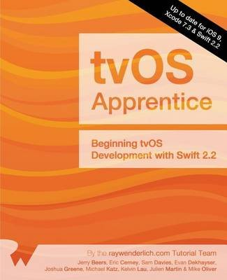The Tvos Apprentice - Updated for Swift 2.2: Beginning Tvos Development with Swift 2.2 (Paperback): Raywenderlich Com Team,...