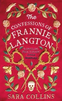 The Confessions Of Frannie Langton (Paperback): Sara Collins