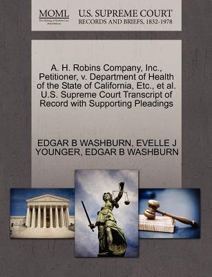 A. H. Robins Company, Inc., Petitioner, V. Department of Health of the State of California, Etc., et al. U.S. Supreme Court...