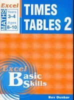 Excel Times Table 2 - Excel Maths, Years 3-4, Ages 8-10 (Book): Bev Dunbar
