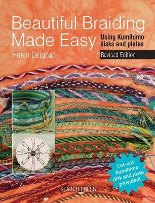Beautiful Braiding Made Easy - Using Kumihimo Disks and Plates (Paperback): Helen Deighan