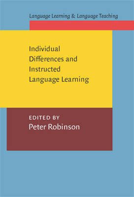 Individual Differences and Instructed Language Learning (Hardcover): Peter Robinson