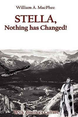 Stella, Nothing Has Changed (Hardcover): Bill MacPhee