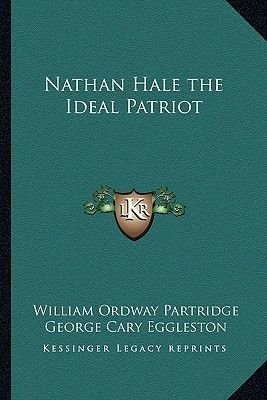 Nathan Hale the Ideal Patriot (Paperback): William Ordway Partridge