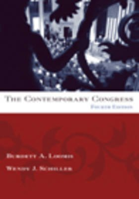 The Contemporary Congress (Paperback, 4th Revised edition): Burdett A Loomis, Wendy Schiller