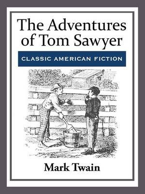 The Adventures of Tom Sawyer (Electronic book text): Mark Twain