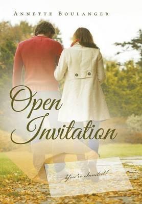 Open Invitation (Hardcover): Annette Boulanger