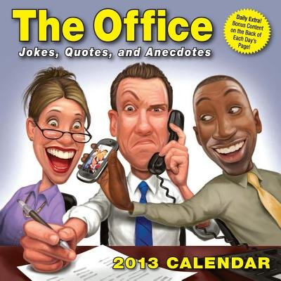 The Office 2013 Day-To-Day Calendar - Jokes, Quotes, and Anecdotes (Calendar): LLC Andrews McMeel Publishing, Andrews McMeel...
