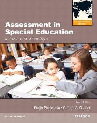 Assessment in Special Education - A Practical Approach (Paperback, International ed of 4th revised ed): Roger Pierangelo,...