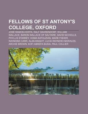 Fellows of St Antony's College, Oxford - Jose Ramos-Horta, Ralf Dahrendorf, William Wallace, Baron Wallace of Saltaire,...
