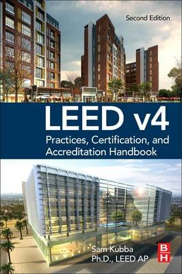 LEED v4 Practices, Certification, and Accreditation Handbook (Paperback, 2nd edition): Sam Kubba