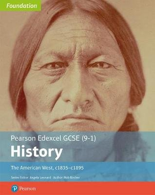 Edexcel GCSE (9-1) History Foundation The American West, c1835-c1895 Student Book (Paperback, New Ed): Rob Bircher