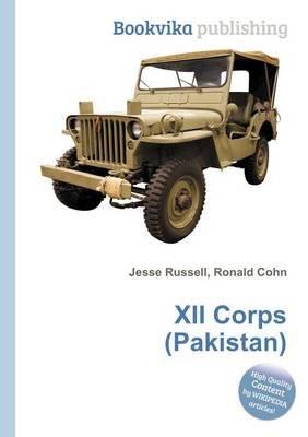 XII Corps (Pakistan) (Paperback): Jesse Russell, Ronald Cohn