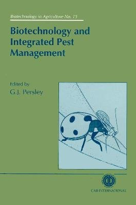 Biotechnology and Integrated Pest Management (Hardcover): Gabrielle J. Persley