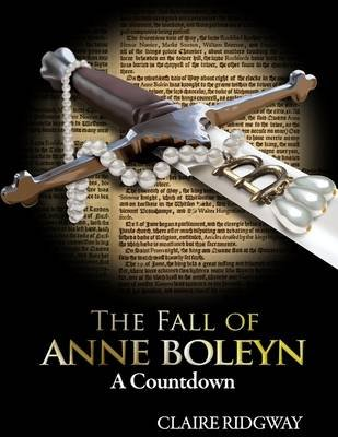 The Fall of Anne Boleyn: A Countdown (Electronic book text): Claire Ridgway