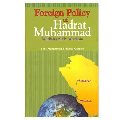 Foreign Policy of Hadrat Muhammad (Paperback): Muhammad Siddiqui Qureshi