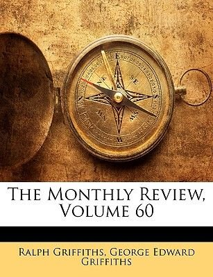 The Monthly Review, Volume 60 (Paperback): Ralph Griffiths, George Edward Griffiths