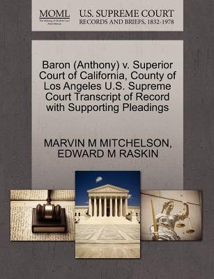 Baron (Anthony) V. Superior Court of California, County of Los Angeles U.S. Supreme Court Transcript of Record with Supporting...