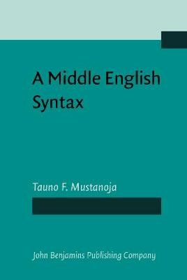 A Middle English Syntax - Parts of Speech (Hardcover): Tauno F. Mustanoja
