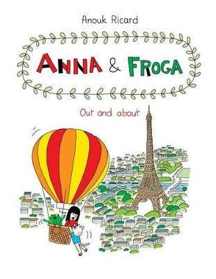Anna and Forga 5 - Out and About (Hardcover): Anouk Ricard