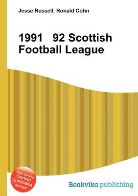 1991 92 Scottish Football League (Paperback): Jesse Russell, Ronald Cohn