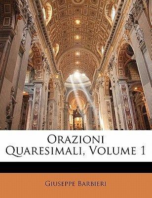 Orazioni Quaresimali, Volume 1 (English, Italian, Paperback): Giuseppe Barbieri