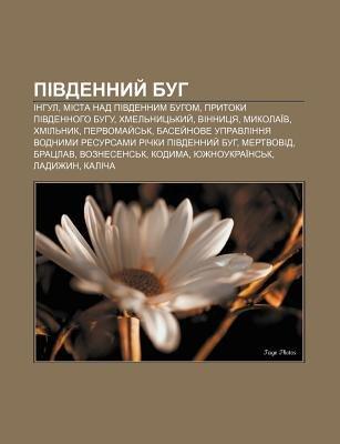 Pivdennyy Buh - Inhul, Mista Nad Pivdennym Buhom, Prytoky Pivdennoho Buhu, Khmel Nyts Kyy, Vinnytsya, Mykolai V, Khmil Nyk,...