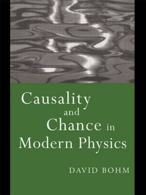 Causality and Chance in Modern Physics (Paperback, 2nd New edition): David Bohm