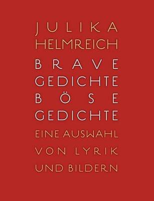 Brave Gedichte - Bse Gedichte (German, Paperback): Julika Helmreich
