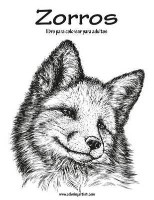 Zorros Libro Para Colorear Para Adultos 1 (Spanish, Paperback): Nick ...