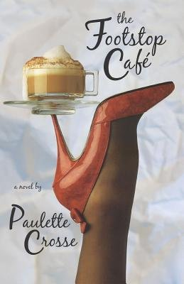Footstop Cafe (Electronic book text): Paulette Crosse