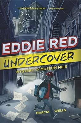 Eddie Red: Undercover Mystery on Museum Mile (Paperback): Marcia Wells