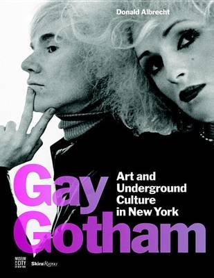 Gay Gotham - Art and Underground Culture in New York (Hardcover): Donald Albrecht