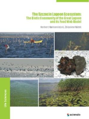 The Szczecin Lagoon Ecosystem - The Biotic Community of the Great Lagoon and its Food Web Model (Electronic book text): Norbert...