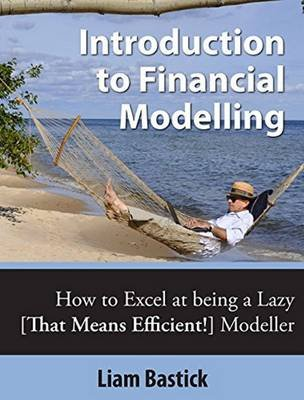 Introduction to Financial Modelling - How to Excel at Being