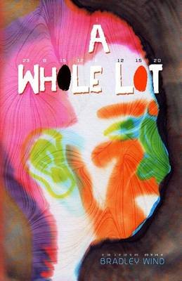 A Whole Lot (Paperback): Bradley Wind