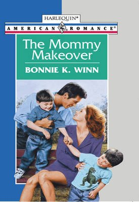 The Mommy Makeover (Electronic book text, ePub First edition): Bonnie K Winn