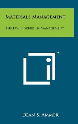 Materials Management - The Irwin Series in Management (Hardcover): Dean S. Ammer