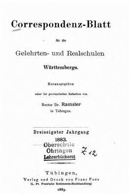Korrespondenz-Blatt Fur Die Gelehrten-Realschulen Wurttembergs (German, Paperback): Dr Ramsler