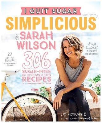 I Quit Sugar: Simplicious (Electronic book text): Sarah Wilson