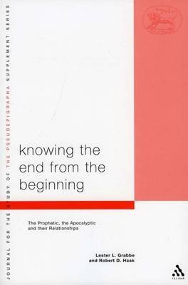 Knowing the End from the Beginning - The Prophetic, Apocalyptic, and Their Relationship (Electronic book text, Revised ed.):...