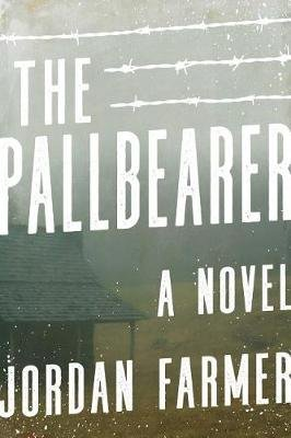 The Pallbearer (Hardcover): Jordan Farmer