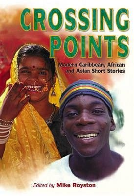 Crossing Points - Modern Caribbean African and Asian Short Stories (Paperback): Mike Royston