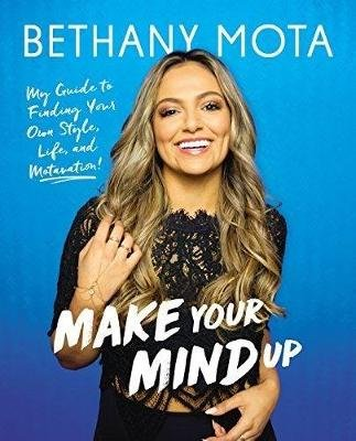 Make Your Mind Up (Hardcover): Bethany Mota