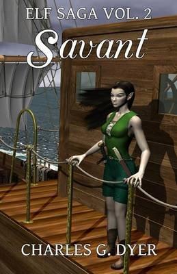 Savant - Elf Saga Vol. 2 (Paperback): Charles G. Dyer