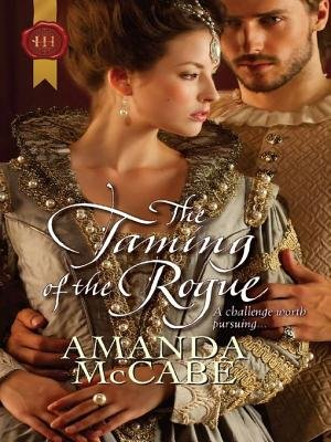 The Taming of the Rogue (Electronic book text): Amanda McCabe