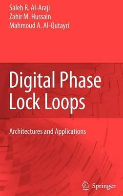 Digital Phase Lock Loops: Architectures and Applications (Electronic book text): Saleh R. Al-Araji, Zahir M. Hussain, Mahmoud...