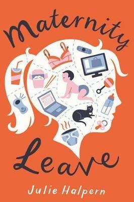 Maternity Leave (Paperback): Julie Halpern