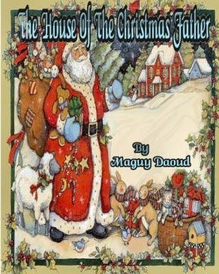 The House of the Christmas Father (Paperback): Maguy Daoud